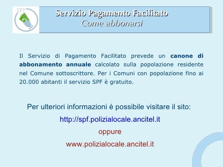 Servizio Pagamento Facilitato Come abbonarsi Il Servizio di Pagamento Facilitato prevede un  canone di abbonamento annuale...
