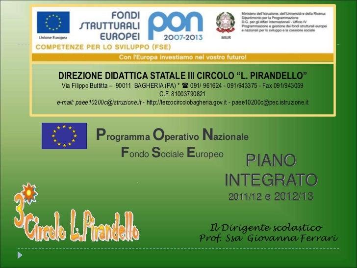 """DIREZIONE DIDATTICA STATALE III CIRCOLO """"L. PIRANDELLO""""  Via Filippo Buttitta – 90011 BAGHERIA (PA) *  091/ 961624 - 091/..."""