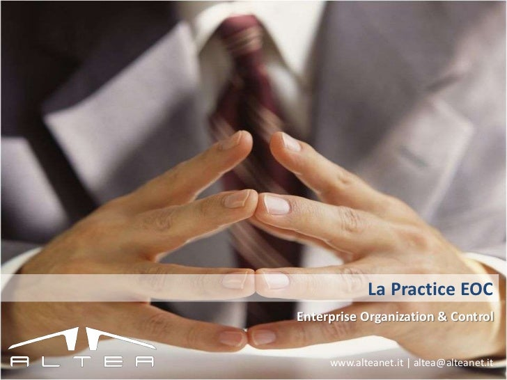 La Practice EOC<br />Enterprise Organization & Control<br />www.alteanet.it | altea@alteanet.it<br />