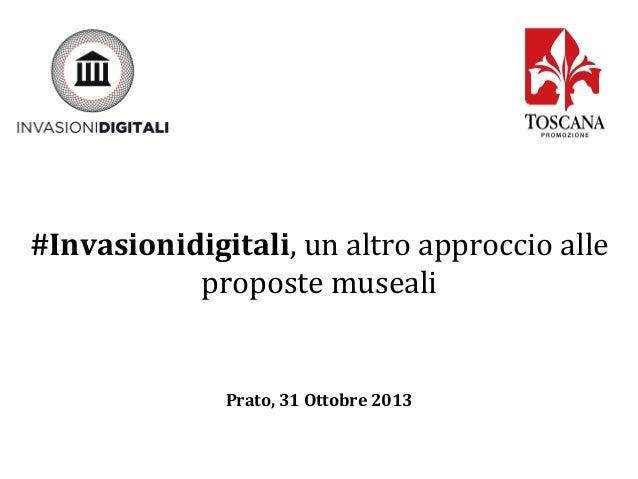 #Invasionidigitali,  un  altro  approccio  alle   proposte  museali             Prato,  31  Ottobr...