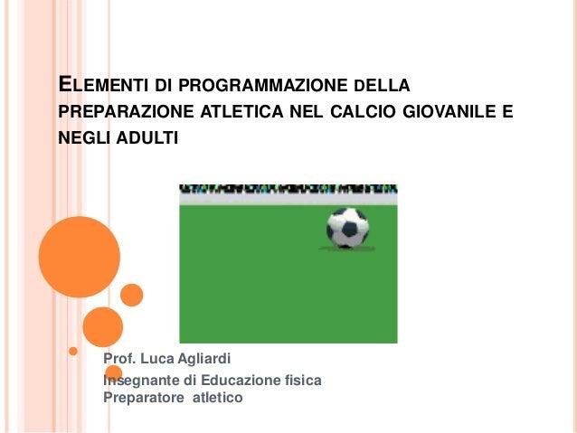 Presentazione Preparazione Calcio Dal Giovane All Adulto 1