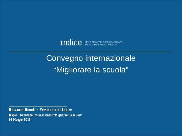 """Convegno internazionale """"Migliorare la scuola"""" Giovanni Biondi – Presidente di Indire Napoli, Convegno internazionale """"Mig..."""
