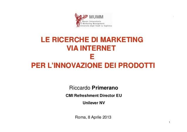 1LE RICERCHE DI MARKETINGVIA INTERNETEPER L'INNOVAZIONE DEI PRODOTTILE RICERCHE DI MARKETINGVIA INTERNETEPER L'INNOVAZIONE...