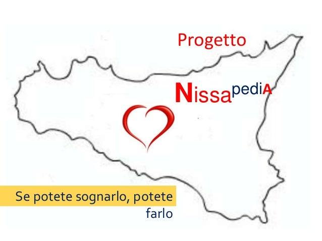 NissapediA  Se potete sognarlo, potete  farlo  Progetto