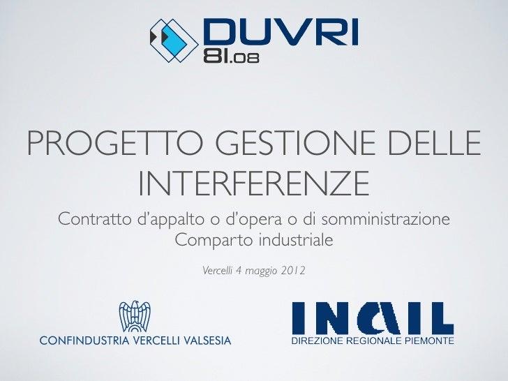 PROGETTO GESTIONE DELLE     INTERFERENZE Contratto d'appalto o d'opera o di somministrazione                Comparto indus...
