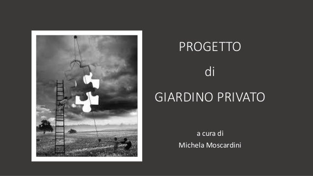 Presentazione progetto giardino privato di michela - Progetto giardino privato ...