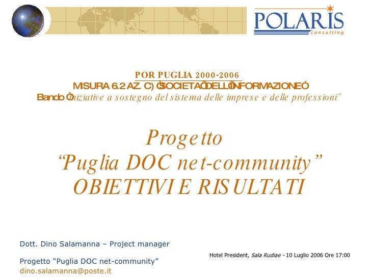 """POR PUGLIA 2000-2006  MISURA 6.2 AZ. C) """"SOCIETA' DELL'INFORMAZIONE"""" Bando """" Iniziative a sostegno del sistema delle impre..."""