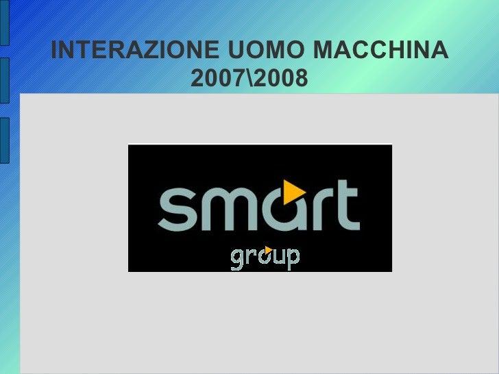 INTERAZIONE UOMO MACCHINA          20072008