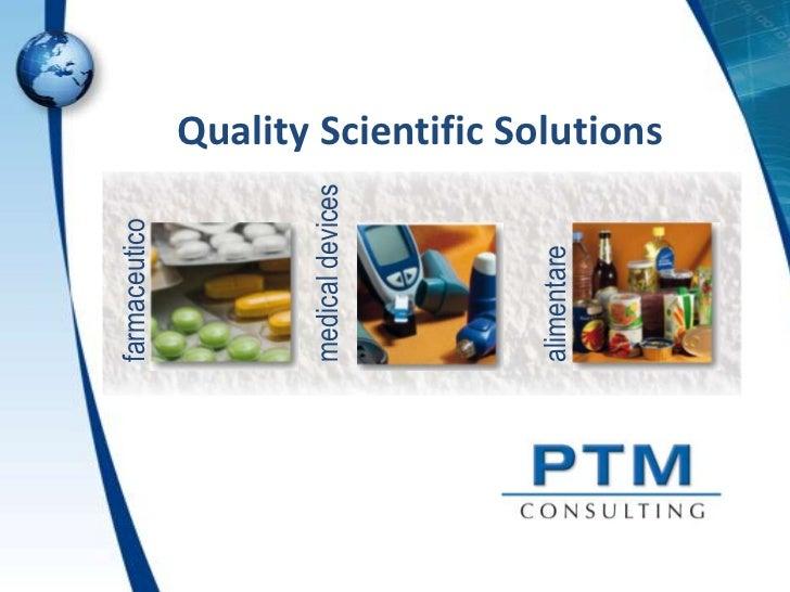 farmaceuticomedical devicesalimentare                  Quality Scientific Solutions