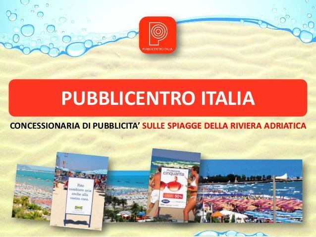 PUBBLICENTRO ITALIA CONCESSIONARIA DI PUBBLICITA' SULLE SPIAGGE DELLA RIVIERA ADRIATICA