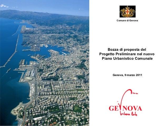 Comune di Genova    Bozza di proposta delProgetto Preliminare nel nuovo Piano Urbanistico Comunale       Genova, 9 marzo 2...