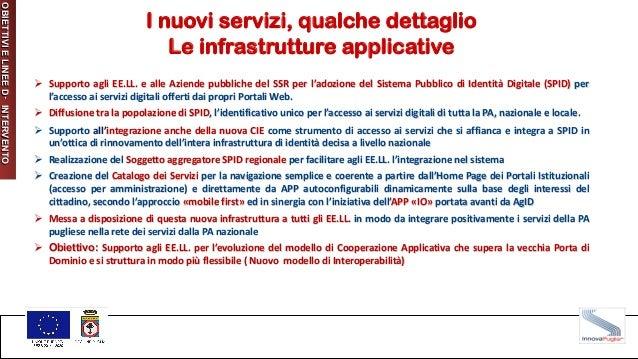 Ø Supporto agli EE.LL. e alle Aziende pubbliche del SSR per l'adozione del Sistema Pubblico di Identità Digitale (SPID) pe...