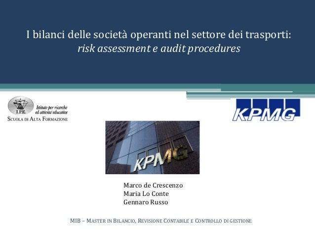 I bilanci delle società operanti nel settore dei trasporti: risk assessment e audit procedures Marco de Crescenzo Maria Lo...