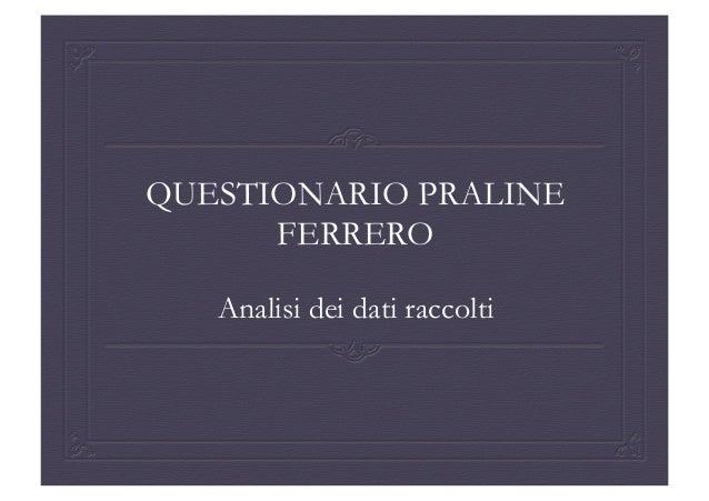 QUESTIONARIO PRALINEFERREROAnalisi dei dati raccolti