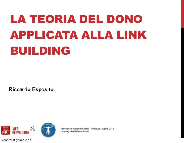 LA TEORIA DEL DONO APPLICATA ALLA LINK BUILDING  Riccardo Esposito  venerdì 3 gennaio 14