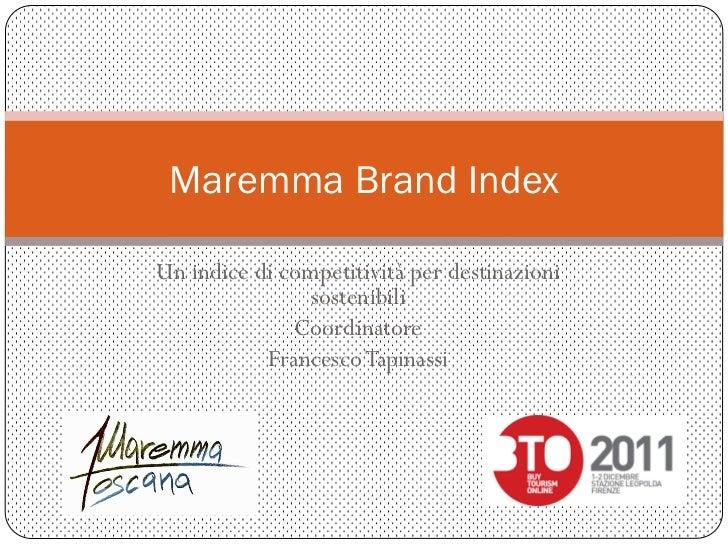 Maremma Brand IndexUn indice di competitività per destinazioni                sostenibili              Coordinatore       ...