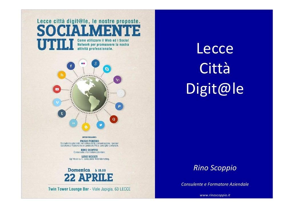Lecce    Città  Digit@le     Rino ScoppioConsulente e Formatore Aziendale        www.rinoscoppio.it