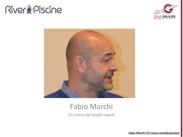 Fabio Marchi Un uomo dai lunghi capelli