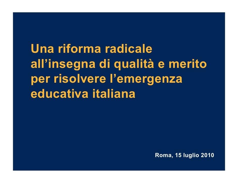 Presentazione di Roger Abravanel, Conferenza stampa 15 luglio 2010: Qualità e merito per risolvere l'emergenza educativa i...
