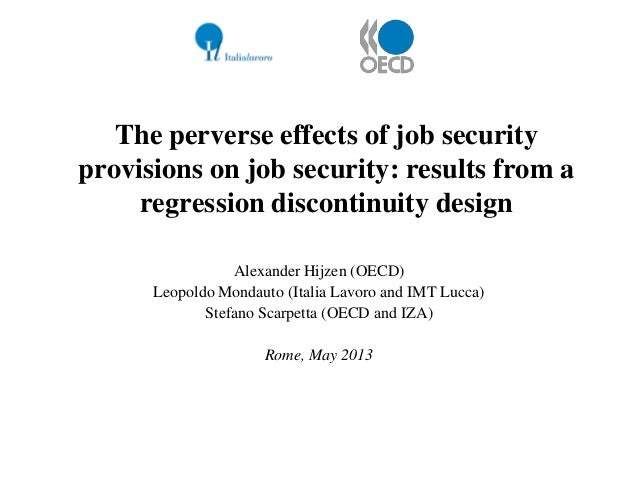The perverse effects of job security provisions on job security: results from a regression discontinuity design Alexander ...