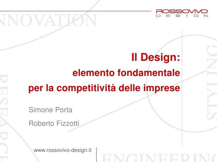 NOVATION                             Il Design:                  elemento fondamentale  per la competitività delle imprese...