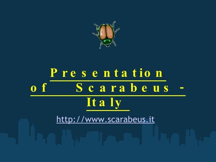Presentation of Scarabeus - Italy  http://www.scarabeus.it