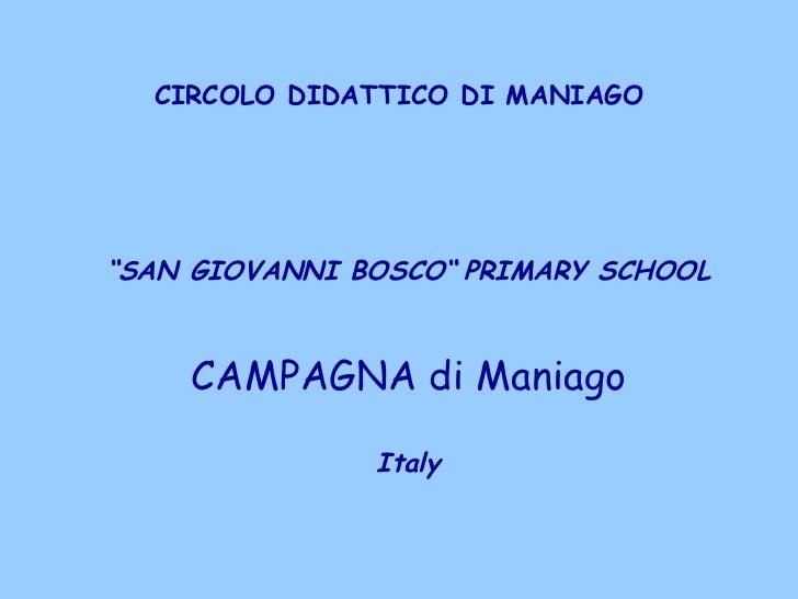 """CIRCOLO DIDATTICO DI MANIAGO """" SAN GIOVANNI BOSCO""""   PRIMARY SCHOOL CAMPAGNA di Maniago Italy"""