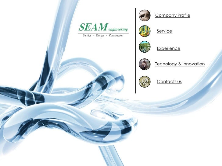 Company Profile   Service    Experience   Tecnology & Innovation    Contacts us