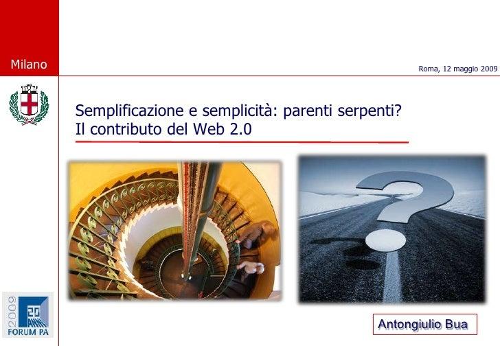 Milano                                                     Roma, 12 maggio 2009              Semplificazione e semplicità:...