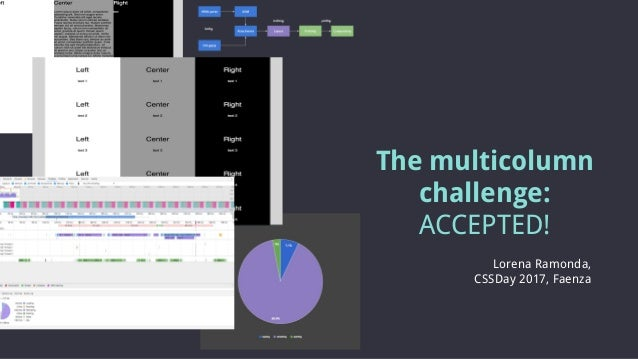 The multicolumn challenge: ACCEPTED! Lorena Ramonda, CSSDay 2017, Faenza