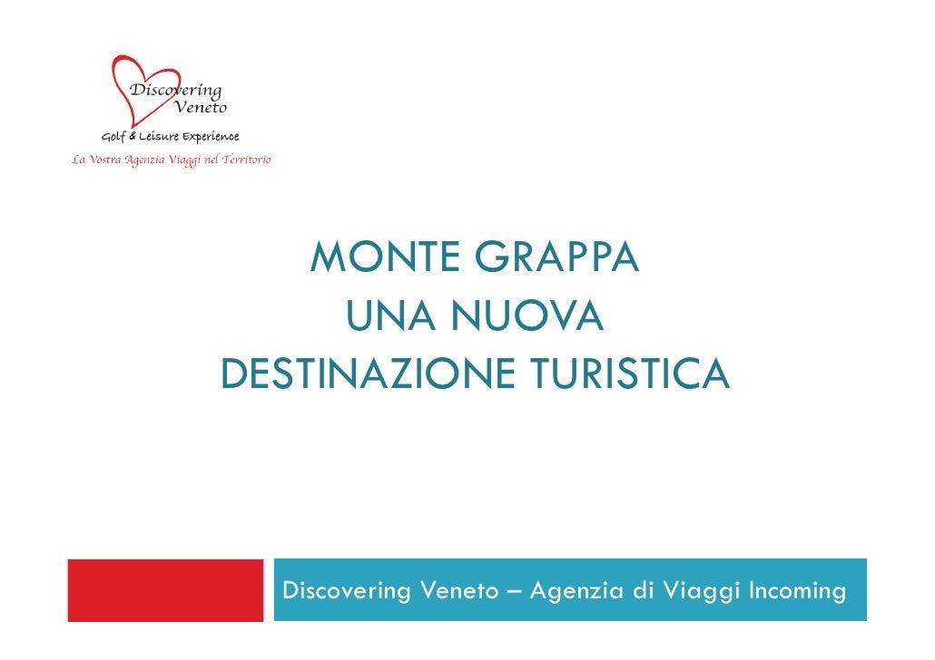 MONTE GRAPPA      UNA NUOVADESTINAZIONE TURISTICA  Discovering Veneto – Agenzia di Viaggi Incoming