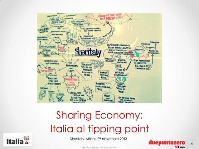 Sharing Economy: Italia al tipping point SharItaly, Milano 29 novembre 2013 Strictly confidential - All rights reserved  1