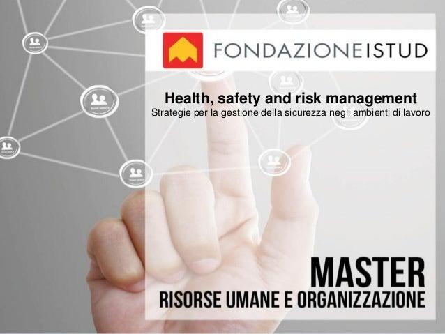 Health, safety and risk management Strategie per la gestione della sicurezza negli ambienti di lavoro