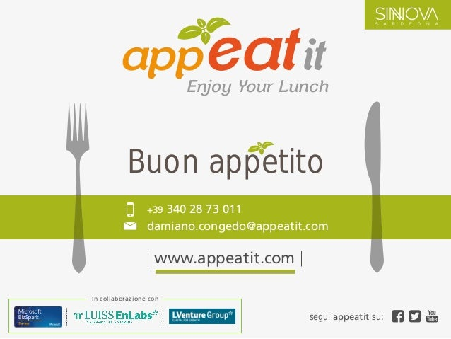 In collaborazione con Buon appetito segui appeatit su: +39 340 28 73 011 damiano.congedo@appeatit.com www.appeatit.com