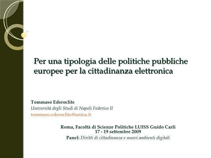 Per una tipologia delle politiche pubbliche europee per la cittadinanza elettronica Tommaso Ederoclite Università degli St...