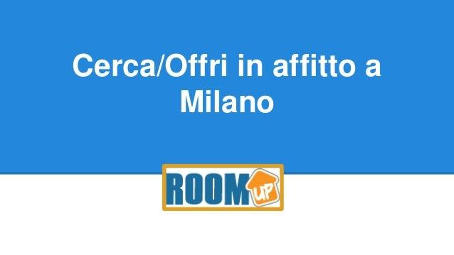 Cerco e offro stanza affitto milano roomup facile for Cerco locali commerciali in affitto roma