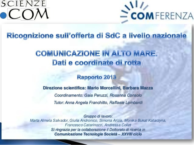 Direzione scientifica: Mario Morcellini, Barbara Mazza Coordinamento: Gaia Peruzzi, Rosanna Consolo Tutor: Anna Angela Fra...
