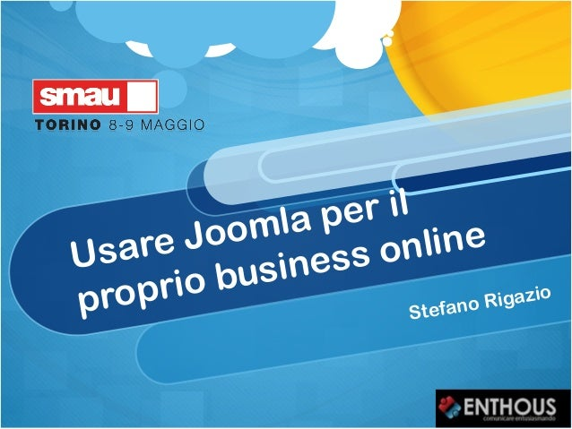 Usare Joomla per ilproprio business onlineStefano Rigazio