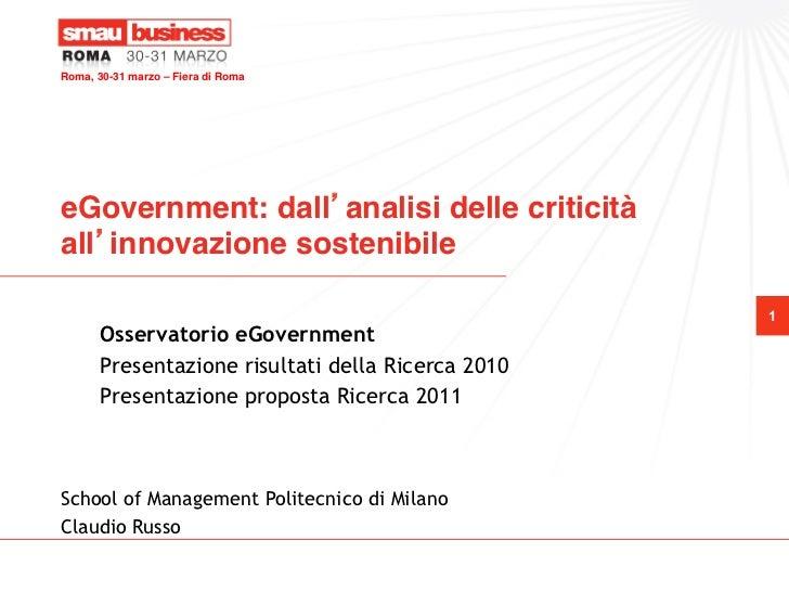 Roma, 30-31 marzo – Fiera di Roma !eGovernment: dall analisi delle criticitàall innovazione sostenibile!                  ...