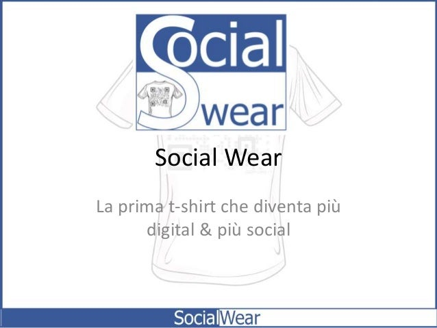 Social Wear La prima t-shirt che diventa più digital & più social