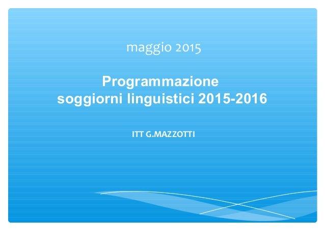 Presentazione soggiorni linguistici 2015 2016