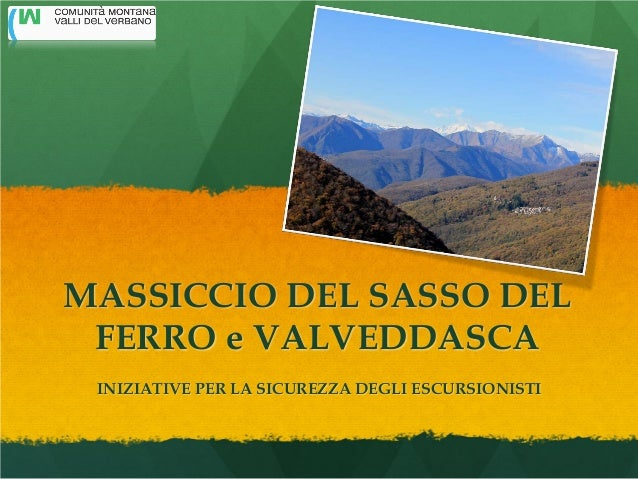 MASSICCIO DEL SASSO DEL FERRO e VALVEDDASCA INIZIATIVE PER LA SICUREZZA DEGLI ESCURSIONISTI
