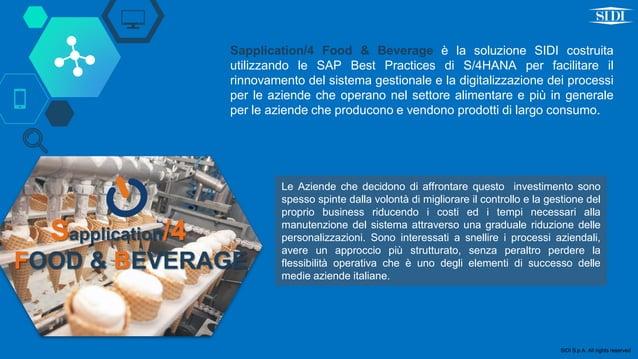 Sapplication/4 Food & Beverage è la soluzione SIDI costruita utilizzando le SAP Best Practices di S/4HANA per facilitare i...