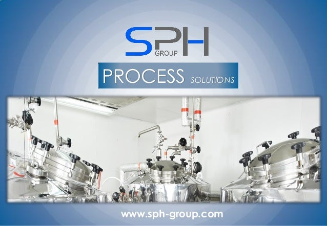 PROCESS SOLUTIONS www.sph-group.com