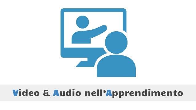 Video & Audio nell'Apprendimento