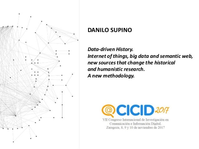 Data-driven History. Internet of things, big data and semantic web, new sources that change the historical and humanistic ...