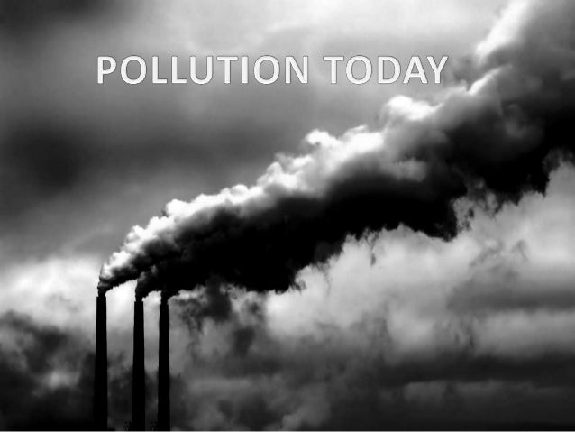 introduction Pollution is the introduction of contaminants into an environment that causes instability, disorder, harm or ...