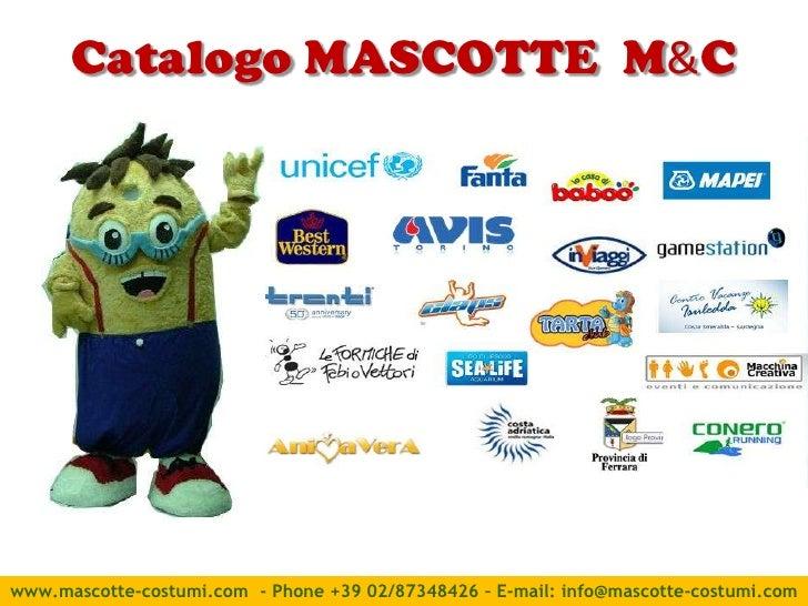 Catalogo MASCOTTE M&C         Immagine          mascottewww.mascotte-costumi.com - Phone +39 02/87348426 – E-mail: info@ma...