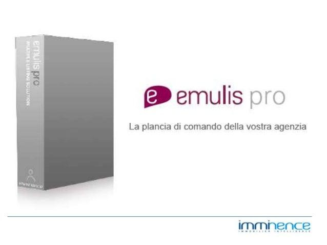 Con Emulis Pro, pilotate la vostra agenzia con un dito e scoprite tutta la potenza di Emulis attraverso una sola interfacc...
