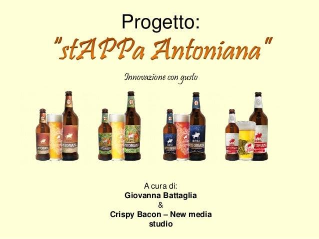 Progetto: A cura di: Giovanna Battaglia & Crispy Bacon – New media studio Innovazione con gusto